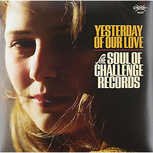 Alliance Various Artists - Yesterday Of Our Love-Soul Of Challenge Records
