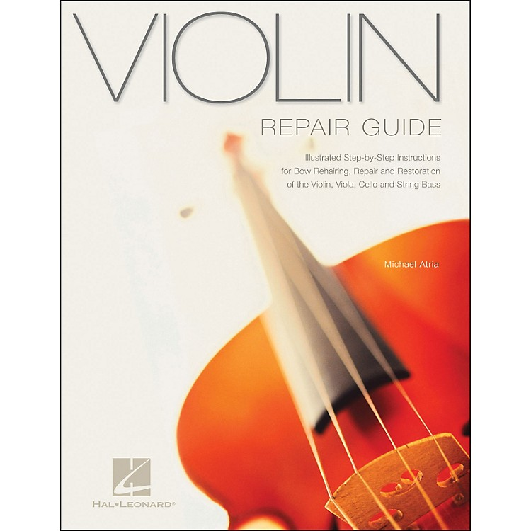 Hal Leonard Violin Repair Guide