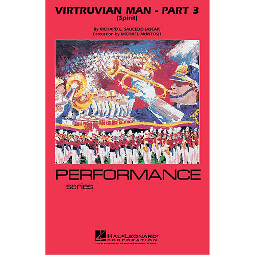 Hal Leonard Virtruvian Man - Part 3 (Spirit) Marching Band Level 4 Composed by Richard L. Saucedo