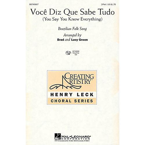 Hal Leonard Voce Diz Que Sabe Tudo (You Say You Know Everything) 2-Part arranged by Brad Green-thumbnail