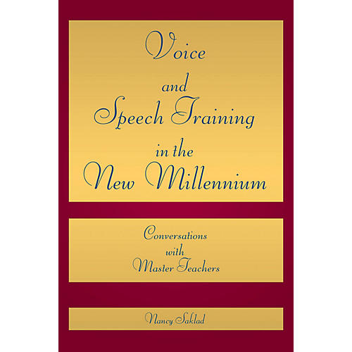 Applause Books Voice and Speech Training in the New Millennium Applause Books Series Softcover Written by Nancy Saklad-thumbnail