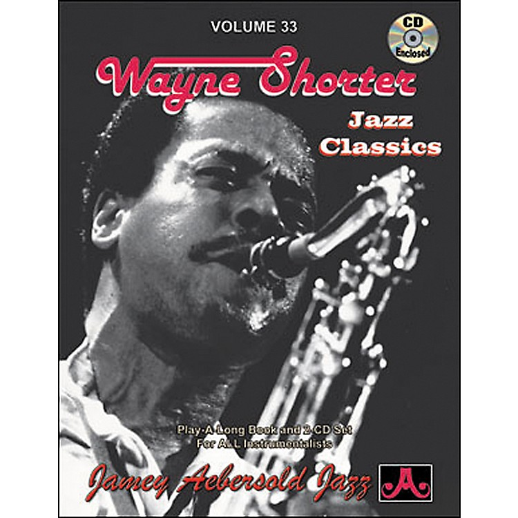 Jamey Aebersold Volume 33 - Wayne Shorter - Book and CD Set