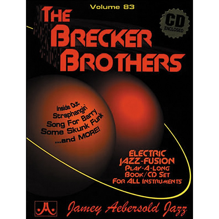 Jamey Aebersold Volume 83 - The Brecker Brothers - Play-Along Book and CD Set