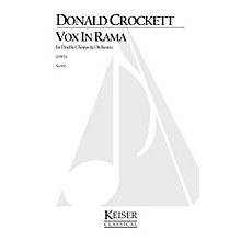 Lauren Keiser Music Publishing Vox in Rama (for Double Chorus and Orchestra) Full Score Composed by Donald Crockett