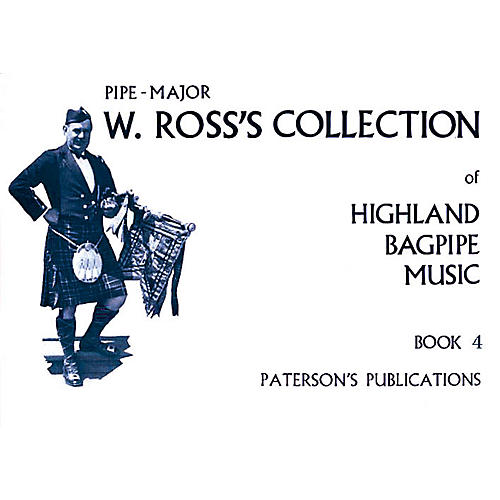 Music Sales W. Ross's Collection of Highland Bagpipe Music - Book 4 Music Sales America Series Softcover
