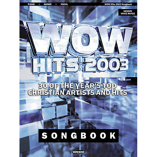 Word Music WOW 2003 Piano, Vocal, Guitar Songbook