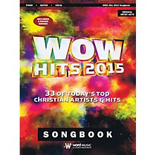 Word Music WOW Hits 2015 (33 of Today's Top Christian Artists & Hits) Sacred Folio Series Softcover by Various
