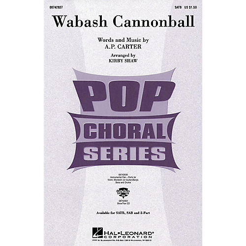 Hal Leonard Wabash Cannonball SATB by The Carter Family arranged by Kirby Shaw-thumbnail