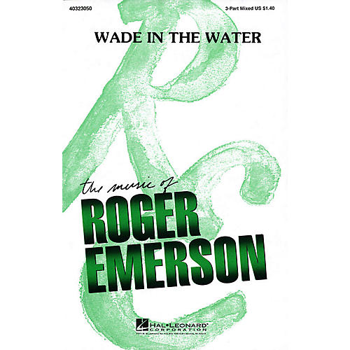 Hal Leonard Wade in the Water 3-Part Mixed arranged by Roger Emerson