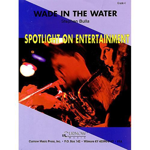 Curnow Music Wade in the Water (Grade 4 - Score and Parts) Concert Band Level 4 Composed by Stephen Bulla