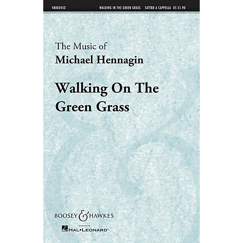Boosey and Hawkes Walking On the Green Grass (Boosey & Hawkes Sacred Choral) SATTBB A Cappella composed by Michael Hennagin