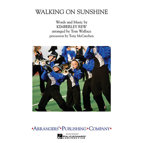 Arrangers Walking on Sunshine Marching Band Level 3 by Katrina and the Waves Arranged by Tom Wallace-thumbnail