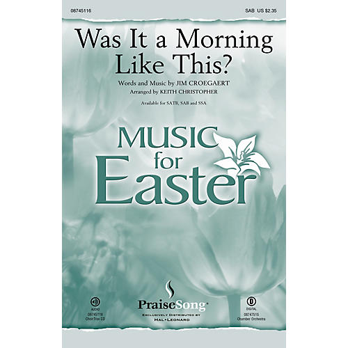 PraiseSong Was It a Morning Like This? SAB by Sandi Patty arranged by Keith Christopher