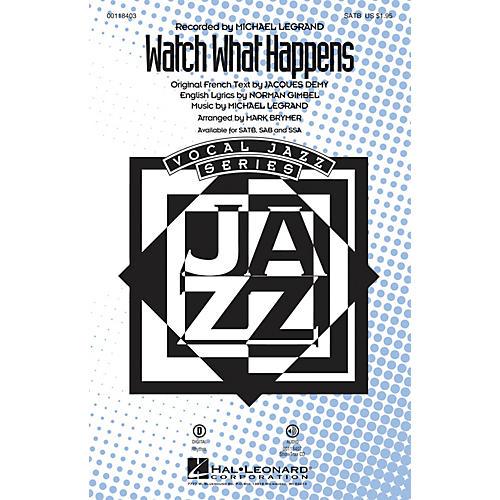Hal Leonard Watch What Happens SAB Arranged by Mark Brymer