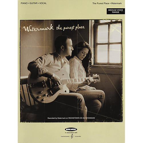 Word Music Watermark - The Purest Place Piano/Vocal/Guitar Songbook