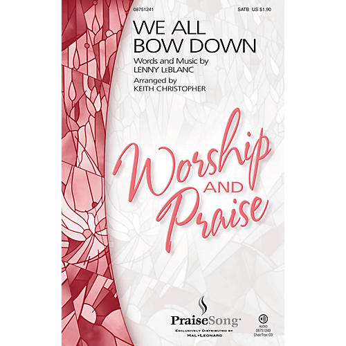 PraiseSong We All Bow Down CHOIRTRAX CD by Lenny LeBlanc Arranged by Keith Christopher-thumbnail