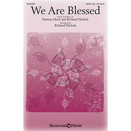 Shawnee Press We Are Blessed SATB W/ FLUTE arranged by Richard Nichols-thumbnail
