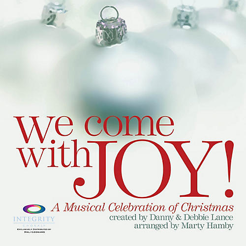 Integrity Choral We Come with Joy (A Musical Celebration of Christmas) PREV CD Arranged by Marty Hamby