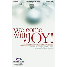 Integrity Choral We Come with Joy (A Musical Celebration of Christmas) SATB Arranged by Marty Hamby
