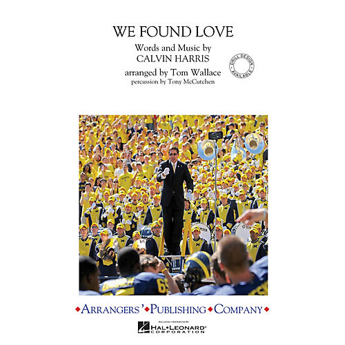 Arrangers We Found Love Marching Band Level 3 by Rihanna Arranged by Tom Wallace-thumbnail