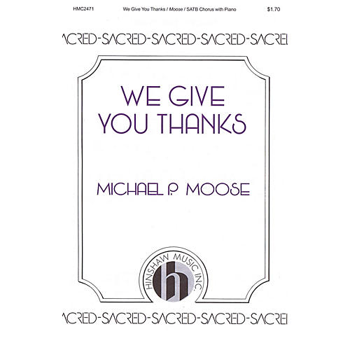 Hinshaw Music We Give You Thanks SATB composed by Michael P. Moose-thumbnail