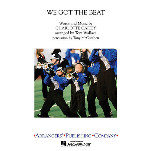 Arrangers We Got The Beat Marching Band Level 3 by The Go-Go's Arranged by Tom Wallace-thumbnail
