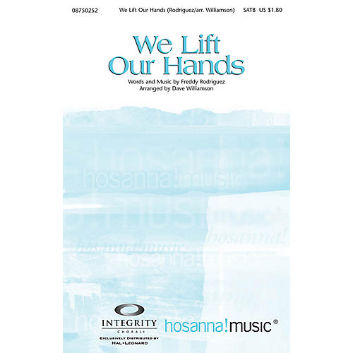 Integrity Choral We Lift Our Hands SATB Arranged by Dave Williamson-thumbnail