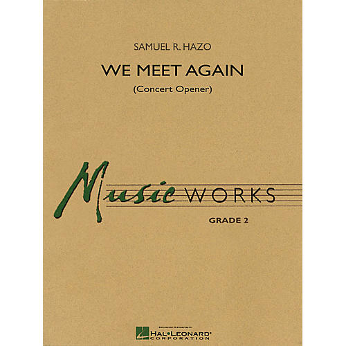 Hal Leonard We Meet Again (Concert Opener) Concert Band Level 2.5 Composed by Samuel R. Hazo