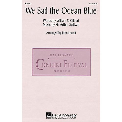 Hal Leonard We Sail the Ocean Blue (from H.M.S. Pinafore) (TTBB) TTB arranged by John Leavitt