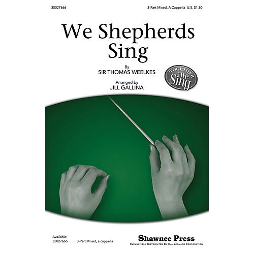 Shawnee Press We Shepherds Sing (Together We Sing Series) 3-Part Mixed opt. a cappella arranged by Jill Gallina