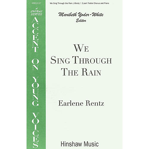 Hinshaw Music We Sing Through the Rain SA composed by Earlene Rentz