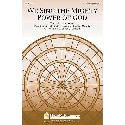 Shawnee Press We Sing the Mighty Power of God SATB WITH C-INSTRUMENT OBBLIGA arranged by Dale Grotenhuis-thumbnail