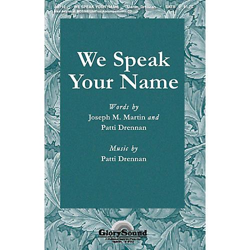 Shawnee Press We Speak Your Name SATB composed by Joseph M. Martin