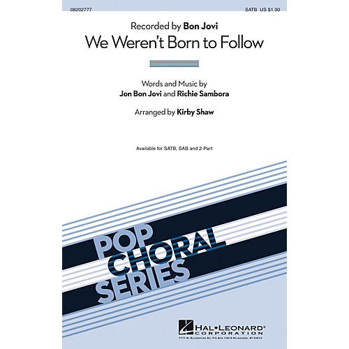 Hal Leonard We Weren't Born to Follow SAB by Bon Jovi Arranged by Kirby Shaw