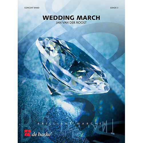 De Haske Music Wedding March Concert Band Level 4 Composed by Jan Van der Roost-thumbnail