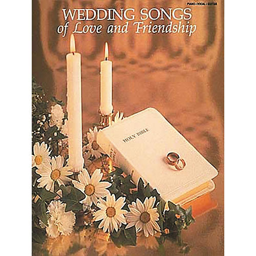 Hal Leonard Wedding Songs of Love and Friendship Piano, Vocal, Guitar Songbook