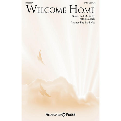 Shawnee Press Welcome Home SATB arranged by Brad Nix-thumbnail