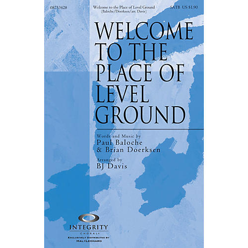 Integrity Choral Welcome to the Place of Level Ground CD ACCOMP Arranged by BJ Davis