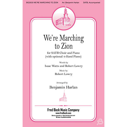 Fred Bock Music We're Marching to Zion SATB arranged by Benjamin Harlan
