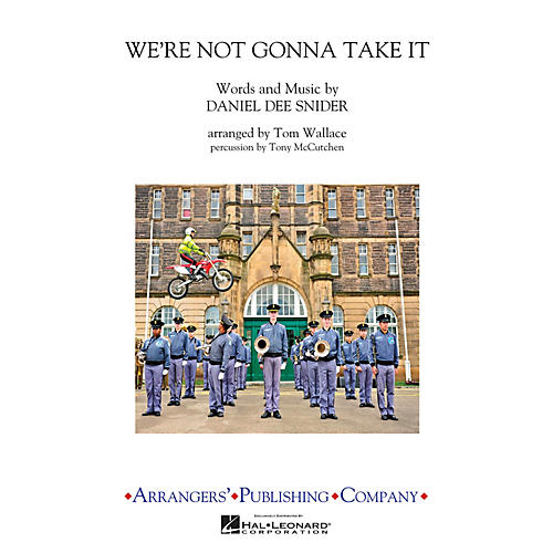Arrangers We're Not Gonna Take It Marching Band Level 3 by Twisted Sister Arranged by Tom Wallace-thumbnail