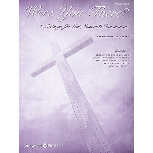 Hal Leonard Were You There? (10 Settings for Lent, Easter & Communion) Shawnee Press Series Softcover-thumbnail