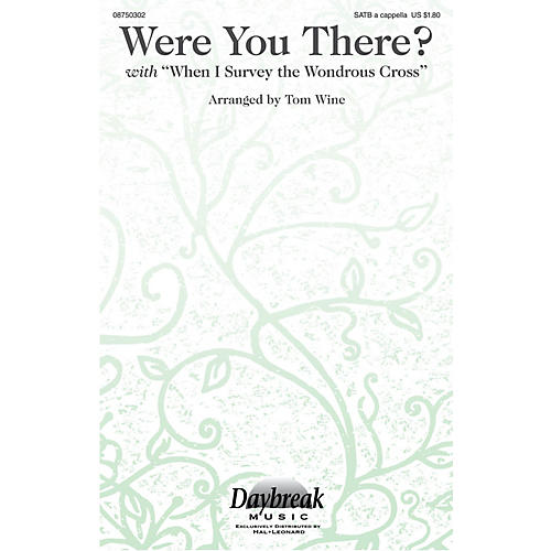 Daybreak Music Were You There? (with When I Survey the Wondrous Cross) SATB a cappella arranged by Tom Wine-thumbnail