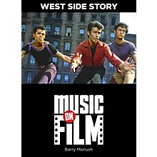 Limelight Editions West Side Story (Music on Film Series) Music On Filments Series Softcover Written by Barry Monush