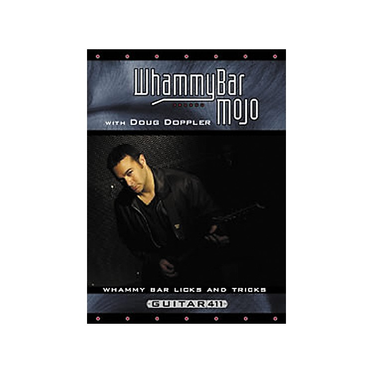 Guitar 411 Whammy Bar Mojo with Doug Doppler DVD