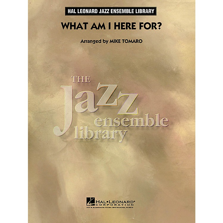 Hal Leonard What Am I Here For? - The Jazz Essemble Library Series Level 4