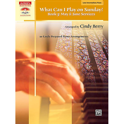 Alfred What Can I Play on Sunday? Book 3: May & June Services Late Intermediate Piano-thumbnail
