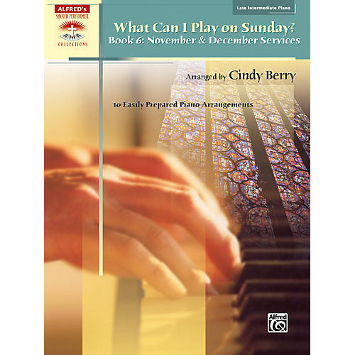 Alfred What Can I Play on Sunday? Book 6 November & December Services Piano