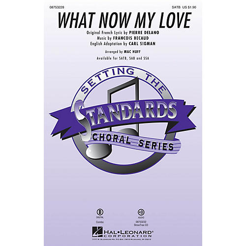 Hal Leonard What Now My Love SATB arranged by Mac Huff-thumbnail