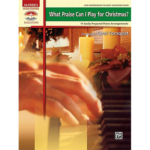 Alfred What Praise Can I Play for Christmas? Book