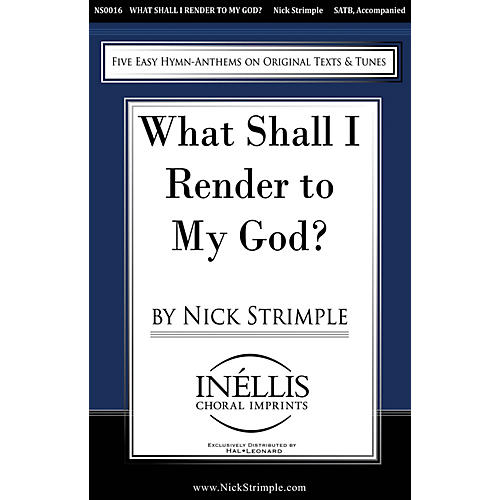 Pavane What Shall I Render to My God? SATB composed by Nick Strimple